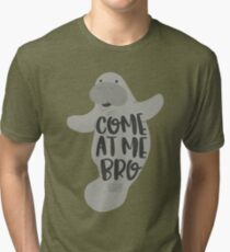 99464ba2f Funny Viral Meme Come at Me Bro Guy Manatee Manatees Tri-blend T-Shirt