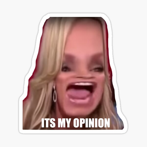 Its my opinion Sticker