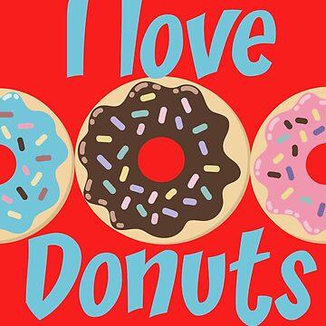 I love Donuts Tshirts by ReneGodinez1
