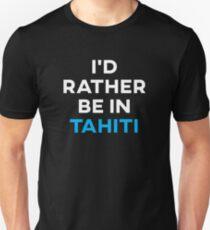Ich wäre lieber in Tahiti Slim Fit T-Shirt