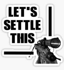 LET'S SETTLE THIS... Sticker