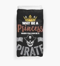 Why Be A Princess When You Can Be A Pirate Girls  Duvet Cover