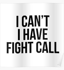 I Can't I Have Fight Call Poster