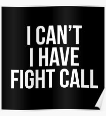 I cant i have fight call Poster