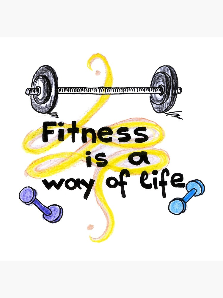 Fitness Is A Way Of Life Gym Quotes Art Design Art Board Print By Highartdesigns Redbubble
