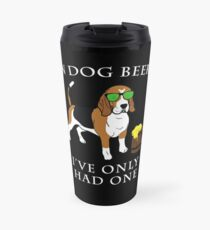 Beagle I've Only Had One In Dog Beers Year of the Dog Irish St Patrick Day Travel Mug