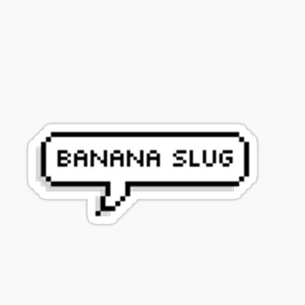 BANANA SLUG Sticker