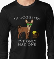 Chihuahua I've Only Had One In Dog Beers Year of the Dog Irish St Patrick Day Long Sleeve T-Shirt