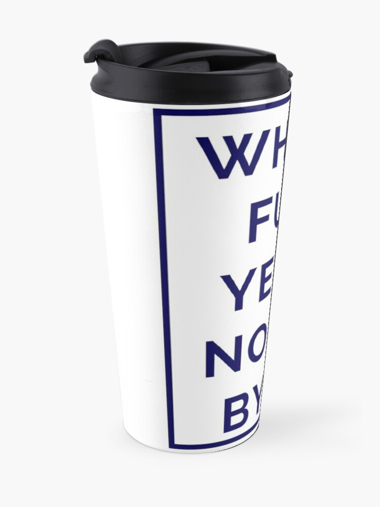 Alternate view of Whit's Fur Ye'll No Go By Ye - A Scots Quote About Destiny(Design Day 48) Travel Mug