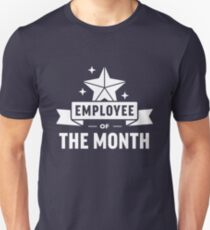 Employee Of The Month Unisex T-Shirt