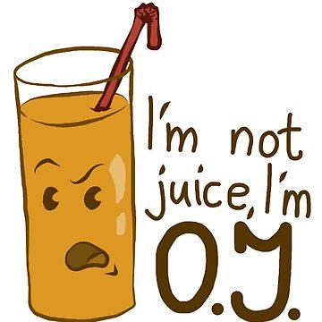 I'm not Juice, I'm OJ! by MrTheKunzer
