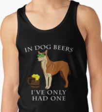 Chinook Ive Only Had One In Dog Beers Year of the Dog Irish St Patrick Day Men's Tank Top