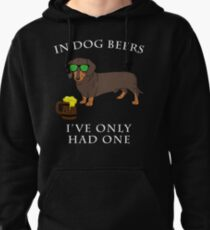 Dachshund Ive Only Had One In Dog Beers Year of the Dog Irish St Patrick Day Pullover Hoodie
