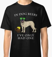 English Mastiff Ive Only Had One In Dog Beers Year of the Dog Irish St Patrick Day Classic T-Shirt