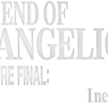 THE END OF EVANGELION ONE MORE FINAL: I need you by L1927N