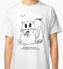 Beware The Chinchilla! Classic T-Shirt