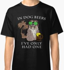 Havenese Ive Only Had One In Dog Beers Year of the Dog Irish St Patrick Day Classic T-Shirt