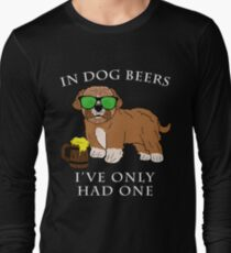 Maltipoo Ive Only Had One In Dog Beers Year of the Dog Irish St Patrick Day Long Sleeve T-Shirt