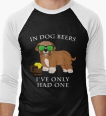 Maltipoo Ive Only Had One In Dog Beers Year of the Dog Irish St Patrick Day Men's Baseball ¾ T-Shirt
