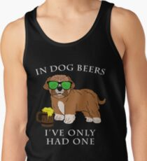 Maltipoo Ive Only Had One In Dog Beers Year of the Dog Irish St Patrick Day Men's Tank Top
