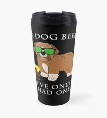 Maltipoo Ive Only Had One In Dog Beers Year of the Dog Irish St Patrick Day Travel Mug