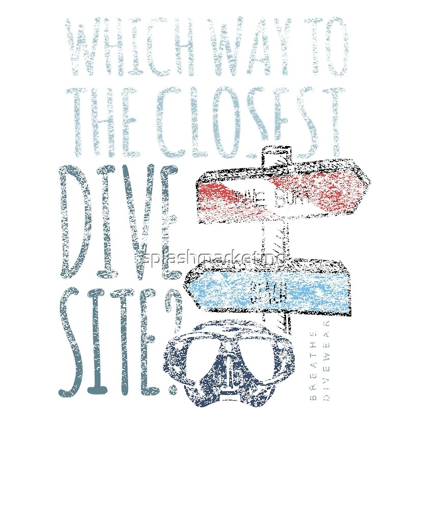 Which way to the closest dive site? by splashmarketing