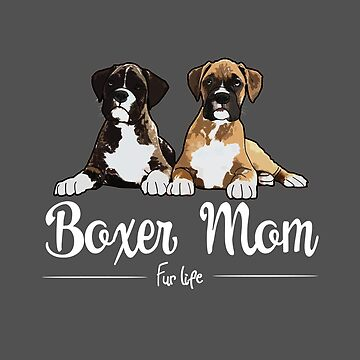 Boxer Dog Mom Funny Design - Boxer Mom Fur Life  by kudostees
