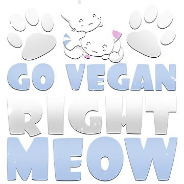Awesome Go Vegan Right Meow Vegetarian Cat Lover T-Shirt by merchbrigade