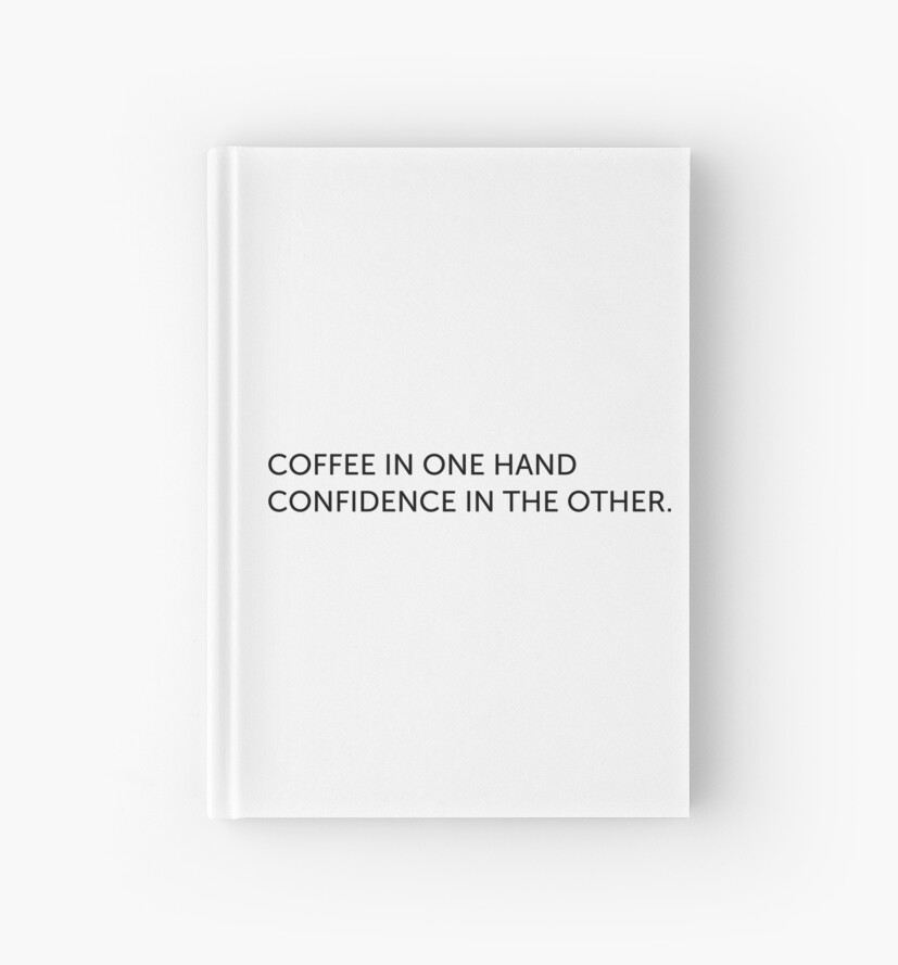 coffee confidence overthinking, drug, quotes, sayings, motivational, quote, motivation ,happiness, positivity, good vibes,motivational quotes,lifestyle,trend,popular,fashion by PineLemon