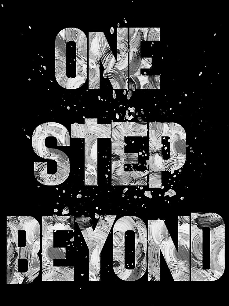 one step beyond by champ-111