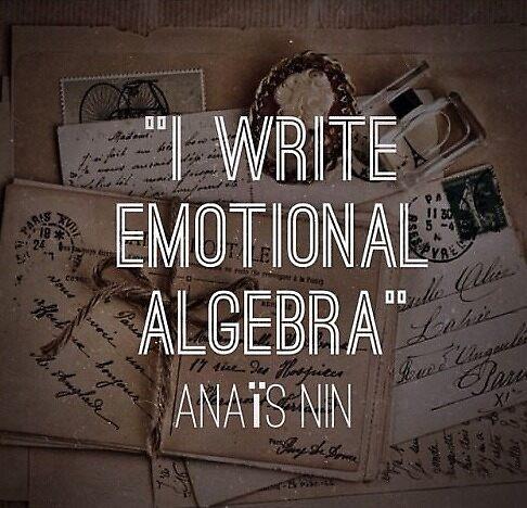Anaïs Nin ~ Emotional Algebra by Nancy Jewell