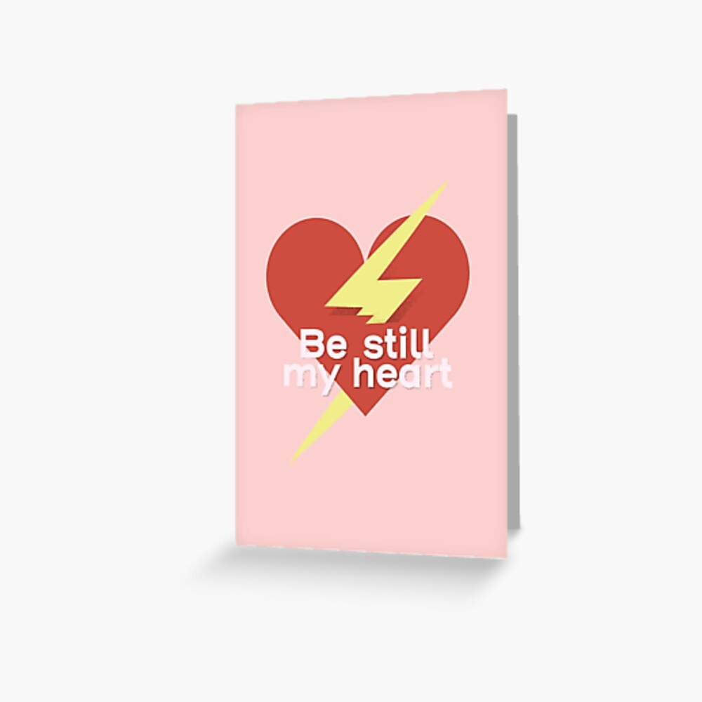 Be Still My Heart Greeting Card
