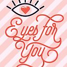 Eyes for you only by gingerish