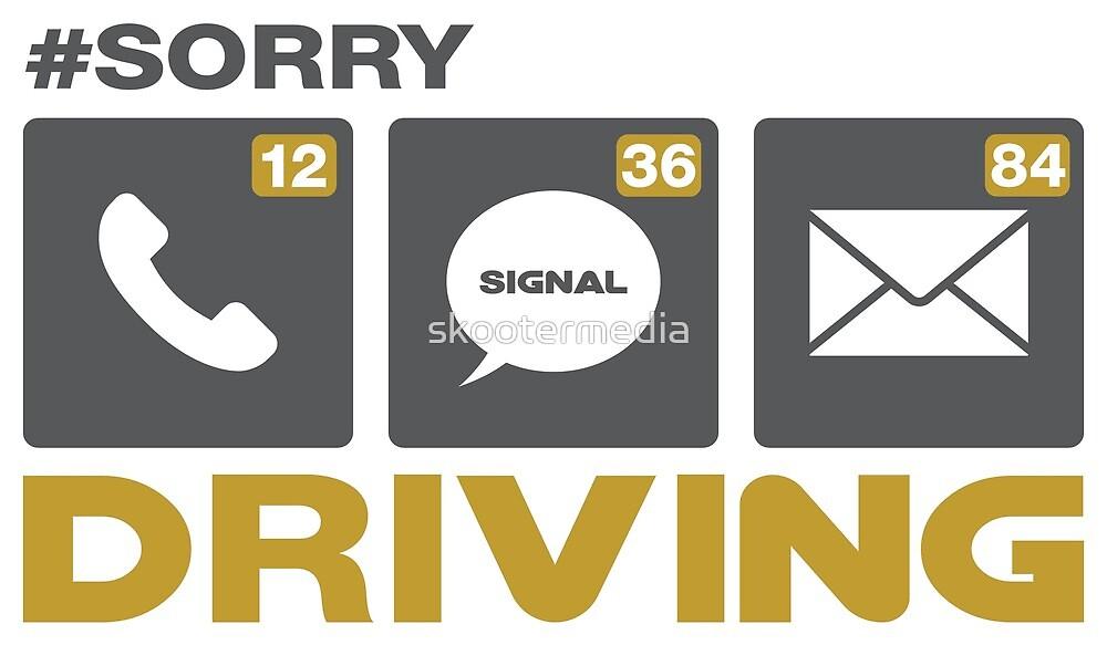 SorryNotSorry Driving by skootermedia
