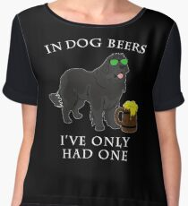 Newfoundland Ive Only Had One In Dog Beers Year of the Dog Irish St Patrick Day Chiffon Top