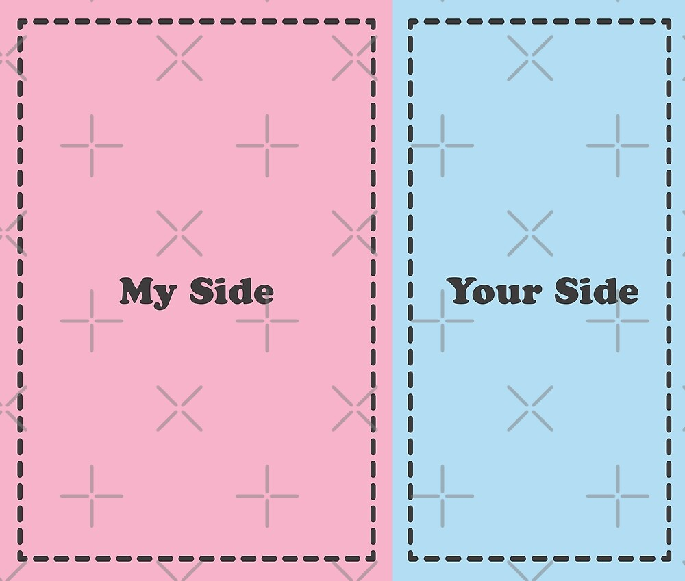 My Side, Your Side by JessicaLeyva