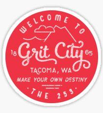 Welcome to Grit City - Tacoma, Washington Sticker