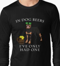 Rottweiler Ive Only Had One In Dog Beers Year of the Dog Irish St Patrick Day Long Sleeve T-Shirt