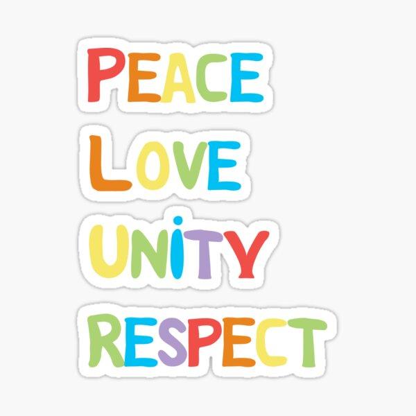 Peace Love Unity Respect Sticker