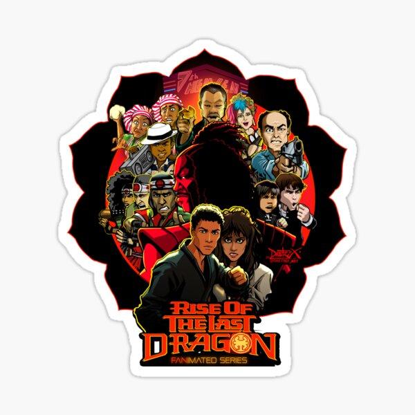 RISE OF THE LAST DRAGON Sticker