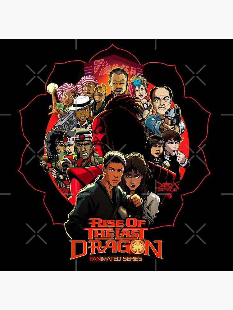 RISE OF THE LAST DRAGON by DAETRIX