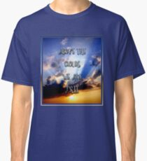 Above the clouds we are free Classic T-Shirt