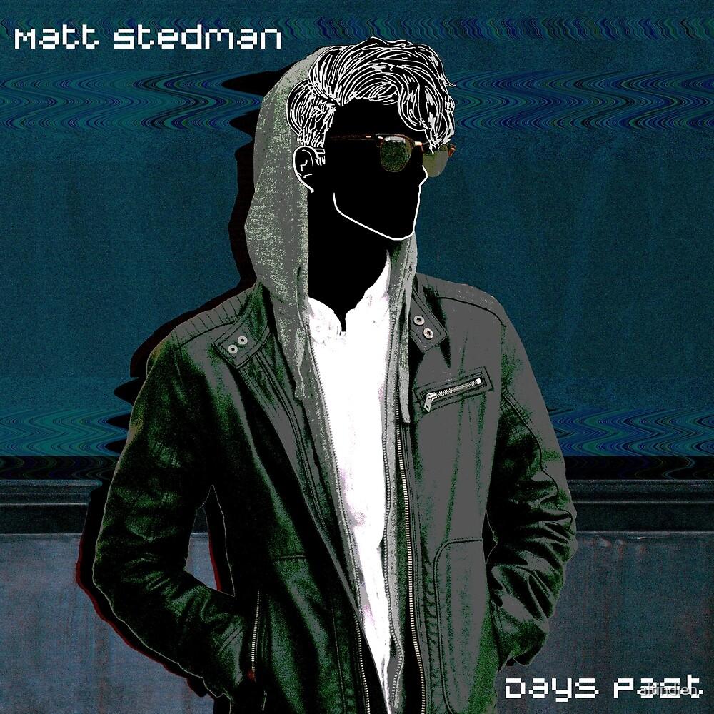 Matt Stedman Days Past  by altindien