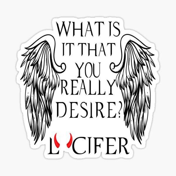 Qu'est-ce que tu désires vraiment - Lucifer Sticker