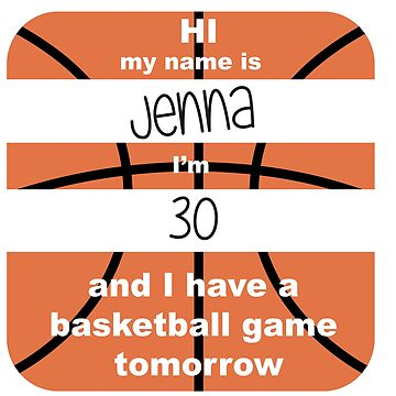 I have a basketball game tomorrow - Customisable by KelseysKustoms