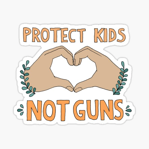 PROTECT KIDS, NOT GUNS Sticker