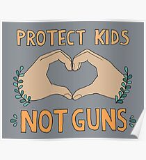 PROTECT KIDS, NOT GUNS Poster