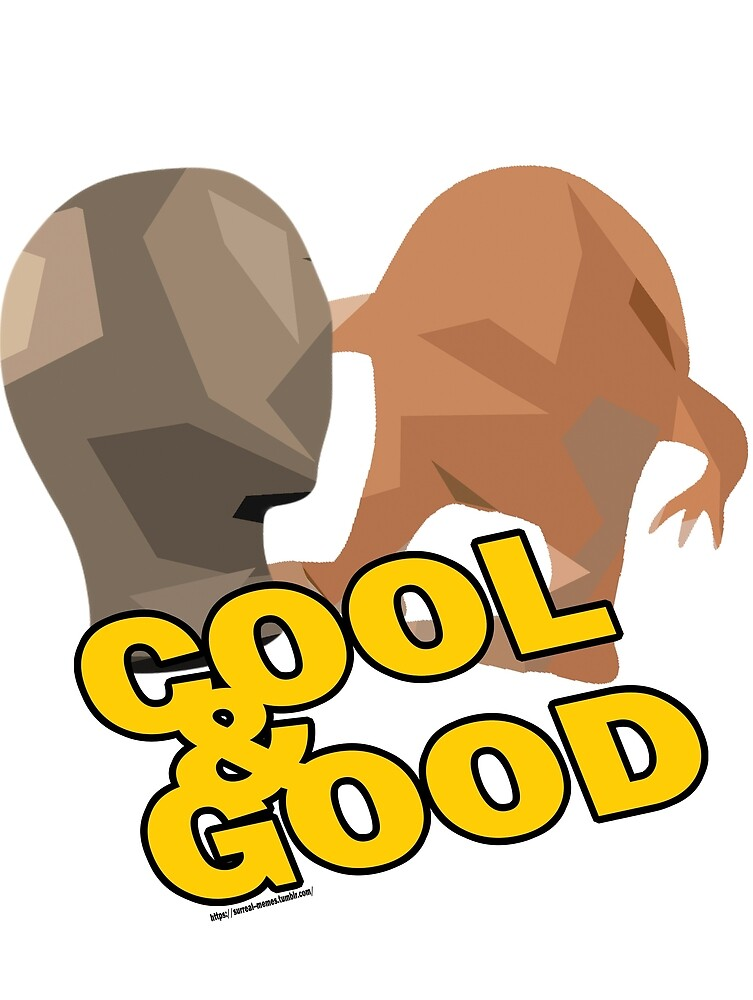 "Meme man & Orang ""Cool and Good"" by dylanpdx"