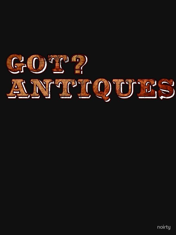 Antique Dealer Picker Shirt Funny Humorous Junk Got Antiques by noirty