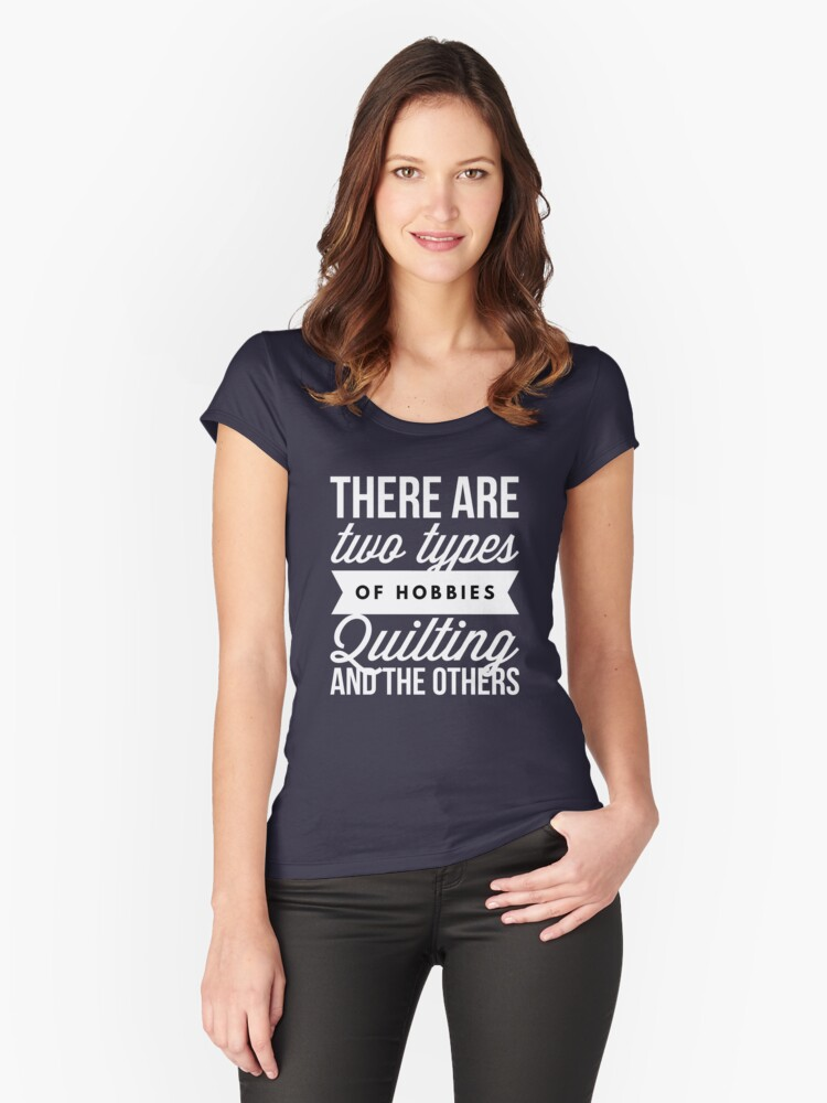 Quilting and the others Women's Fitted Scoop T-Shirt Front